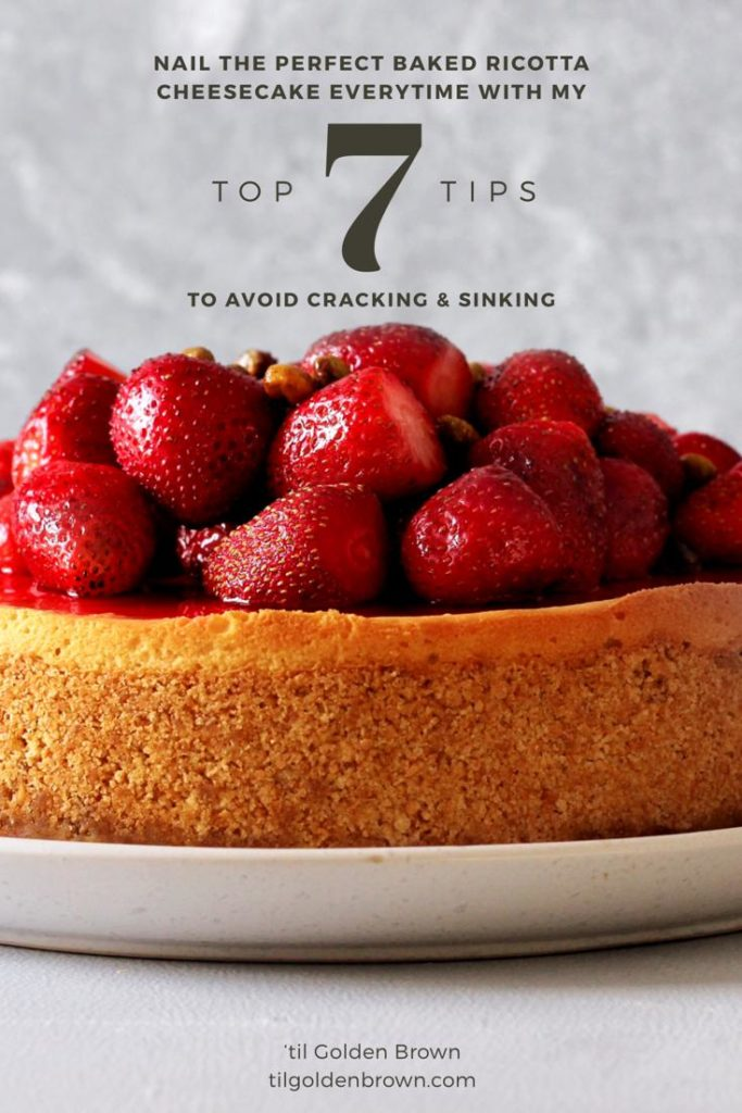 Pinterest Pin - Nail the perfect baked ricotta cheesecake every time with my top 7 tips to avoid cracking and sinking.